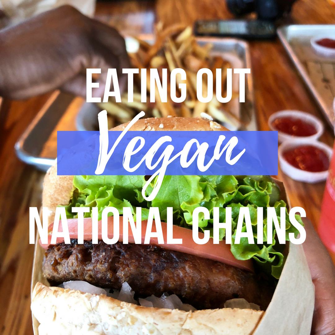 Eating Out Vegan National Chains