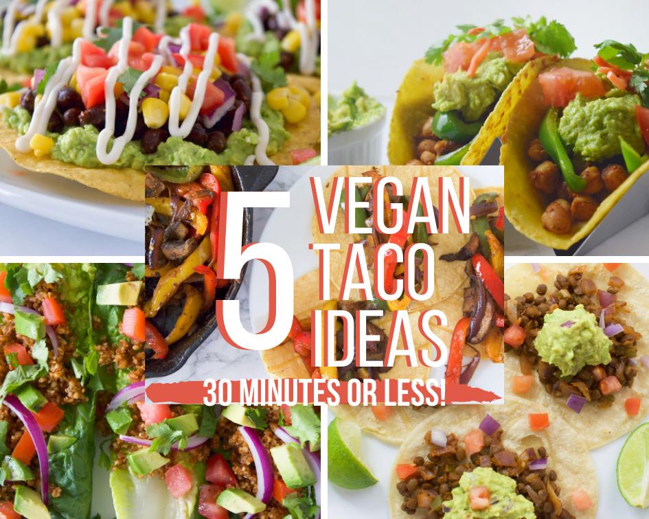 5 Vegan Taco Ideas